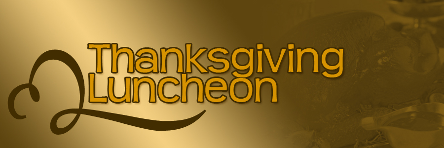 Thanksgiving Luncheon Form Please RSVP By November 10th