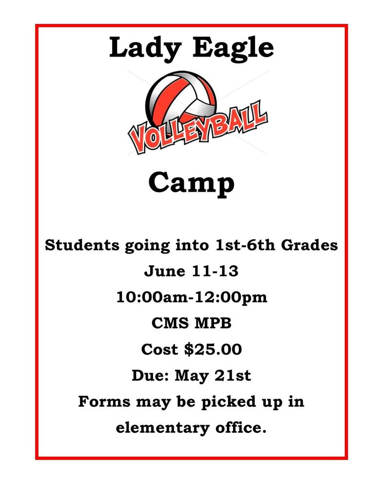 ATTENTION: Lady Eagles Volleyball camp is June 11-13. Sign up forms are in the Elementary Office. Please return forms by May 21st